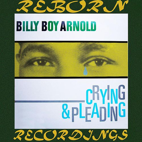 Crying and Pleading (HD Remastered) de Billy Boy Arnold