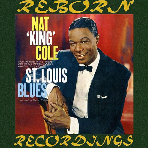 St. Louis Blues (HD Remastered) by Nat King Cole