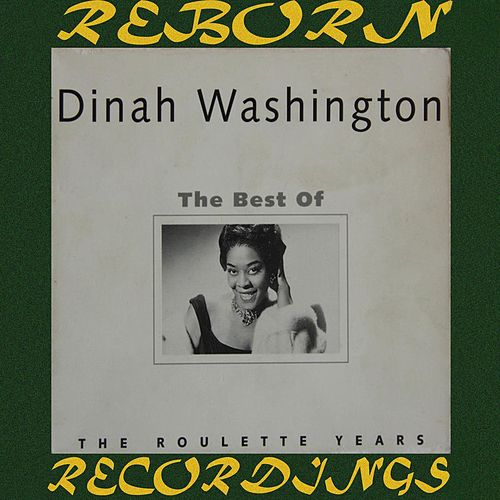 The Best of Dinah Washington [Roulette] (HD Remastered) by Dinah Washington