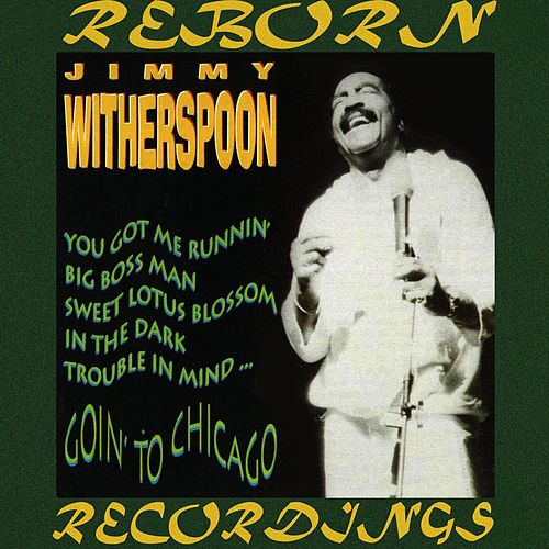 Goin' to Chicago (HD Remastered) de Jimmy Witherspoon
