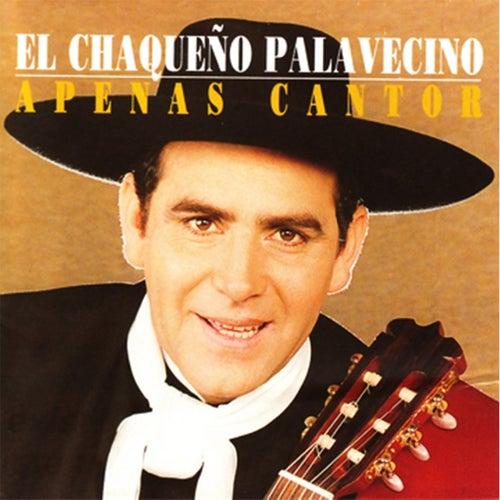 Apenas Cantor de Chaqueño Palavecino