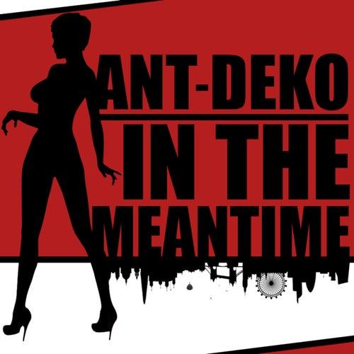 In the Meantime von Ant-Deko