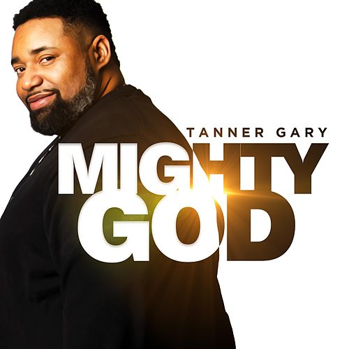 Mighty God by Tanner Gary