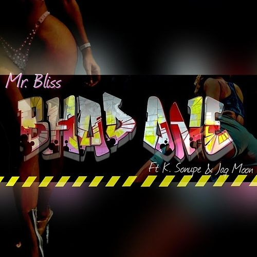 Bhad 1 by Mr.Bliss