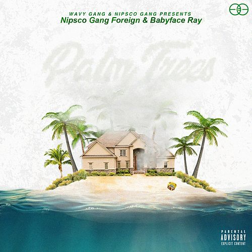 Palm Trees by Babyface Ray