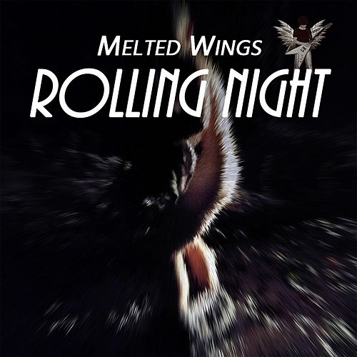 Rolling Night by Melted Wings