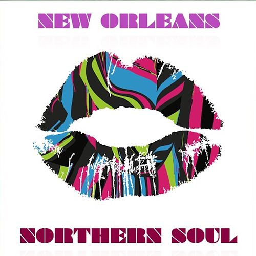 New Orleans Northern Soul by Various Artists