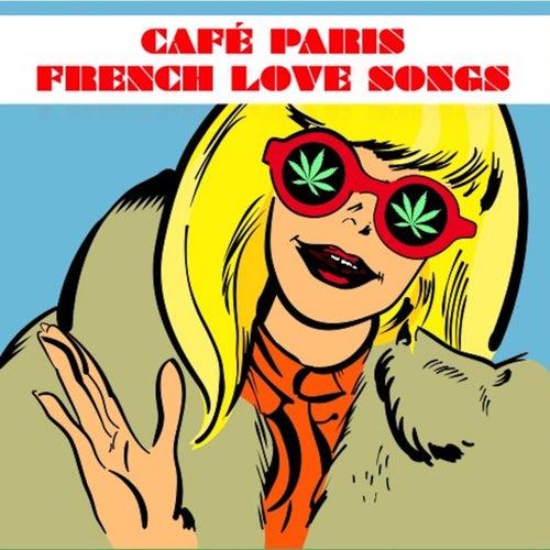Cafe Paris French Love Songs de Various Artists