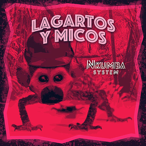 Lagartos y Micos by Nkumba System