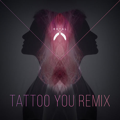 Tattoo You (Remix) by Royal Dogs