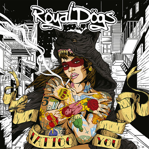 Tattoo You by Royal Dogs