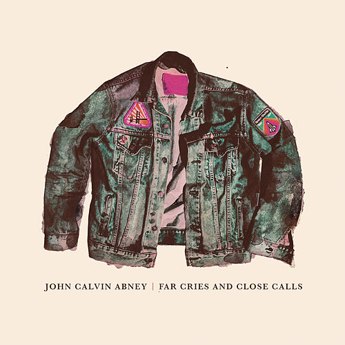 Far Cries and Close Calls by John Calvin Abney