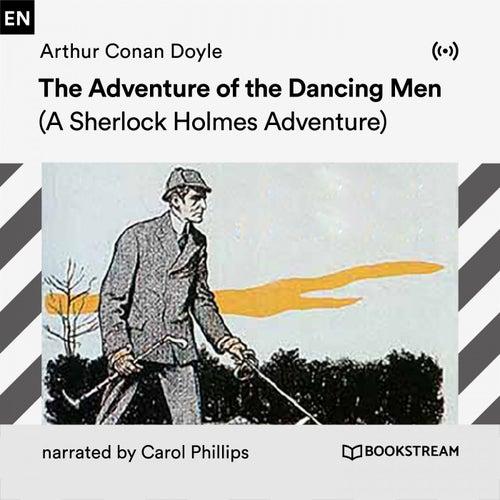 The Adventure of the Dancing Men (A Sherlock Holmes Adventure) von Sir Arthur Conan Doyle