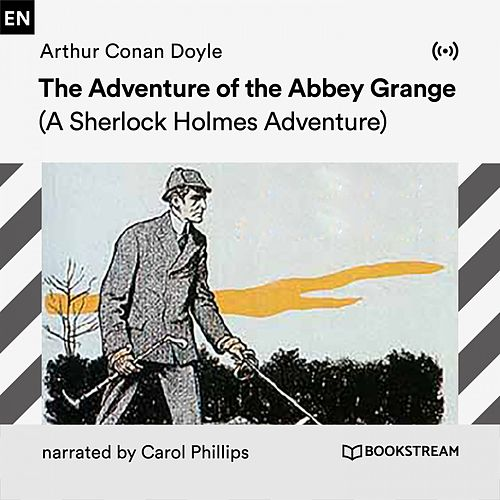 The Adventure of the Abbey Grange (A Sherlock Holmes Adventure) von Sir Arthur Conan Doyle
