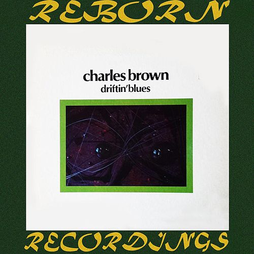 Driftin' Blues (HD Remastered) by Charles Brown