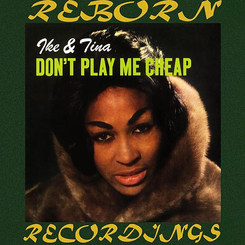 Don't Play Me Cheap (HD Remastered) de Ike and Tina Turner