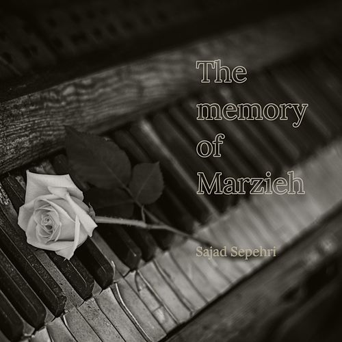 The Memory of Marzieh by Sajad Sepehri