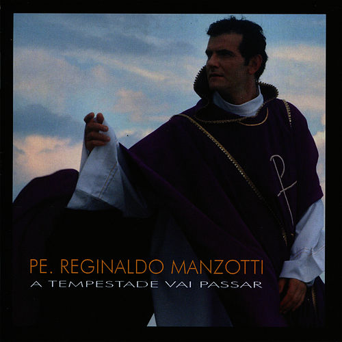 A Tempestade Vai Passar de Padre Reginaldo Manzotti