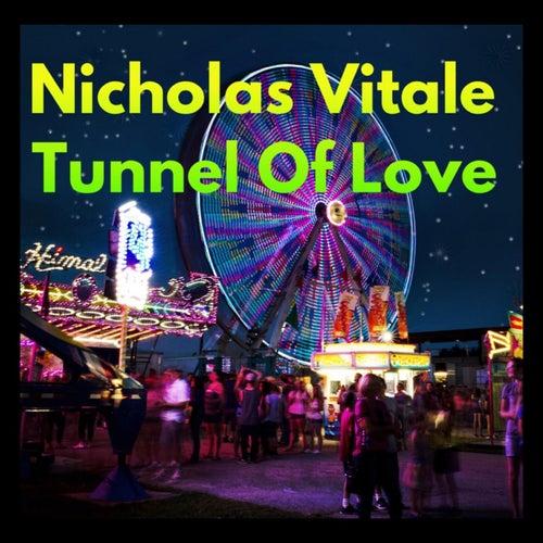 Tunnel of Love by Nicholas Vitale