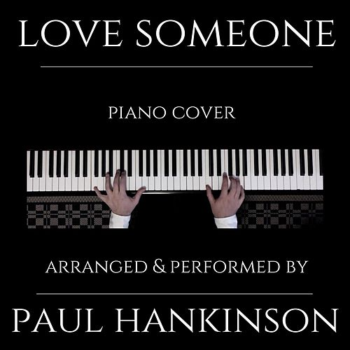 Love Someone von Paul Hankinson