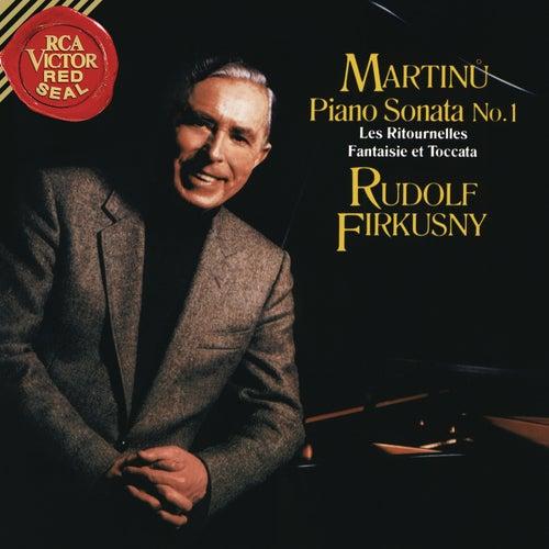 Martinu: Piano Sonata No. 1, H. 350, Les Ritournelles, H. 227 & Fantaisie et Toccata, H. 281 by Rudolf Firkusny