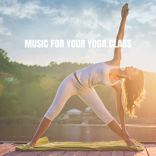 Music for your Yoga Class von Various Artists