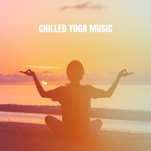 Chilled Yoga Music de Various Artists