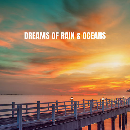 Dreams of Rain & Oceans de Various Artists
