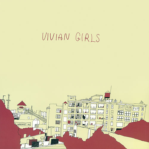 Vivian Girls by Vivian Girls