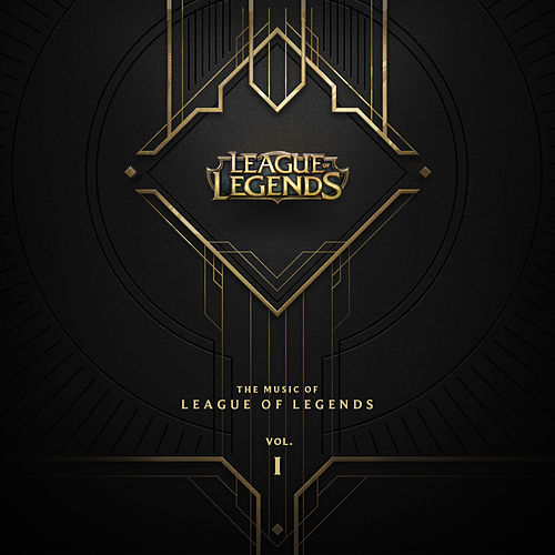 The Music of League of Legends Vol. 1 by League of Legends