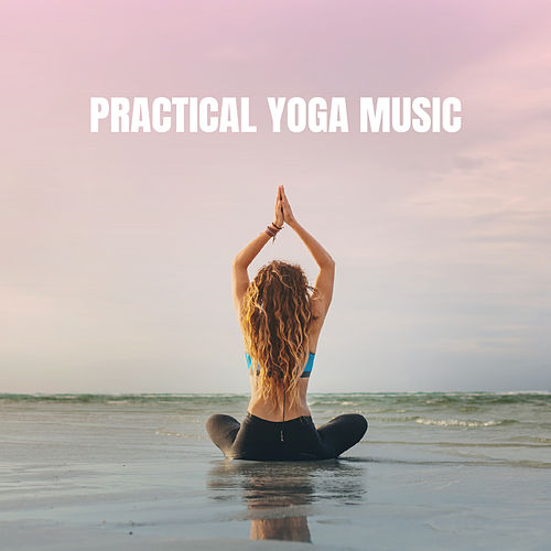 Practical Yoga Music von Various Artists