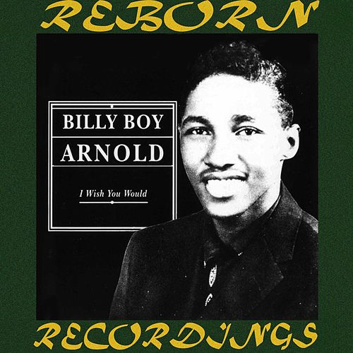 I Wish You Would (HD Remastered) by Billy Boy Arnold
