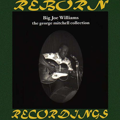 The George Mitchell Collection (HD Remastered) de Big Joe Williams