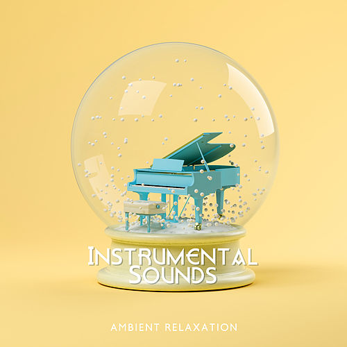 Instrumental Sounds: Ambient Relaxation de Relaxation – Ambient Relaxing Piano Music