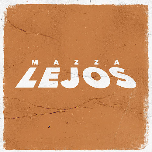 Lejos by Mazza