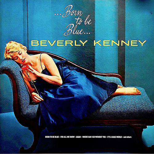 Born To Be Blue (Remastered) by Beverly Kenney