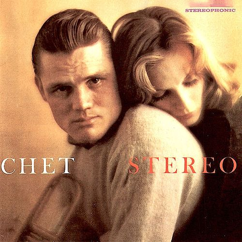 Chet, STEREO! (Remastered) by Chet Baker