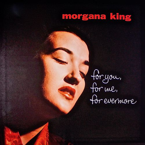 For You, For Me, Forever More (Remastered) de Morgana King