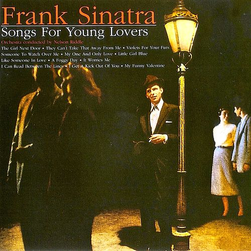 Songs For Young Lovers (Remastered) von Frank Sinatra