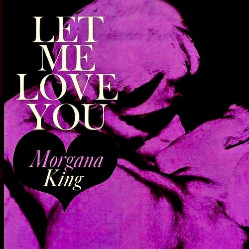 Let Me Love You (Remastered) de Morgana King