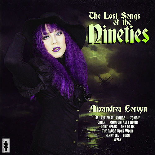 The Lost Songs of the Nineties by Alixandrea Corvyn