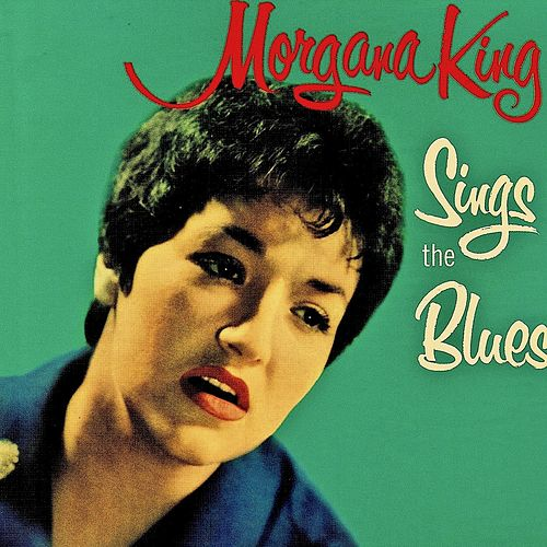 Sings The Blues (Remastered) de Morgana King