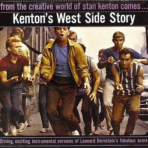 Kenton's West Side Story (Remastered) by Stan Kenton
