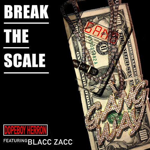 Break the Scale de Dopeboy Herron