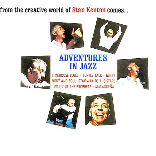 Adventures In Jazz (Remastered) by Stan Kenton
