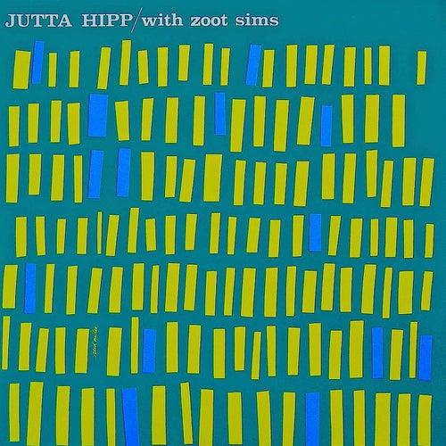 Jutta Hipp.....With Zoot Sims! (Remastered) by Jutta Hipp