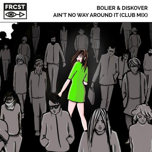 Ain't No Way Around It (Club Mix) by Bolier