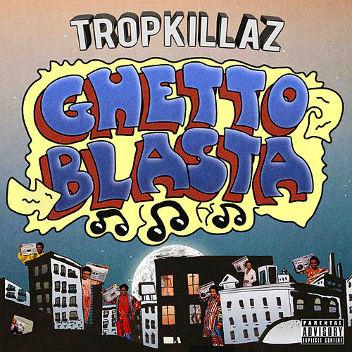 Ghetto Blasta de Tropkillaz