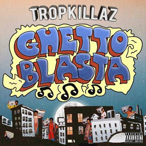 Ghetto Blasta by Tropkillaz