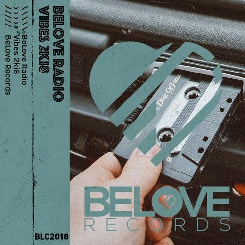 Belove Radio Vibes 2Ki8 - EP by Various Artists